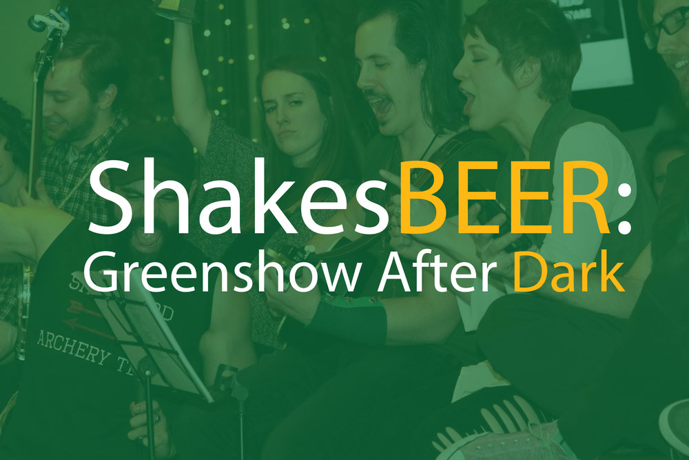 March 2019 - It's a tradition, now! Come turn the ShakesBEER Bar(d) into an Irish Pub for St. Paddy's Day as we sing along to all our favorite Greenshow tunes.