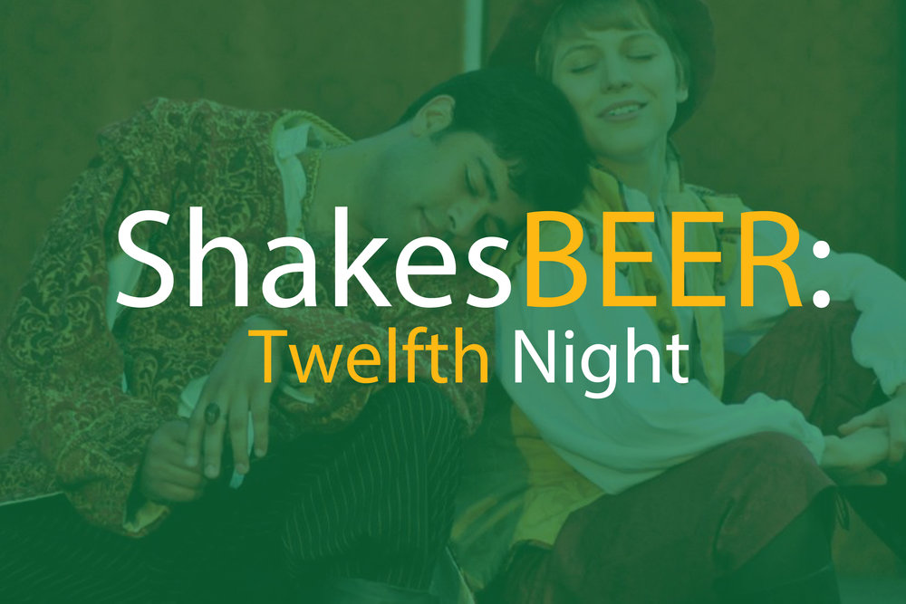 June 2018 - We bring back our very first ShakesBEER title for another round. Trust us, the only thing funnier than Twelfth Night is drunk Twelfth Night.