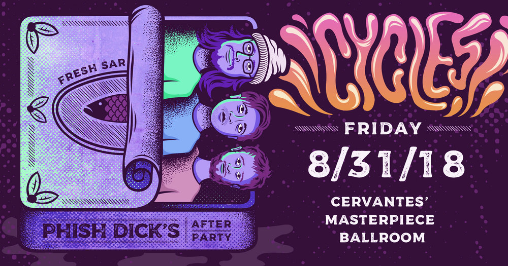 PHISH DICKS AFTER PARTY: CYCLES @ CERVANTES MASTERPIECE.  CLICK HERE FOR BUS + AFTERPARTY TICKETS