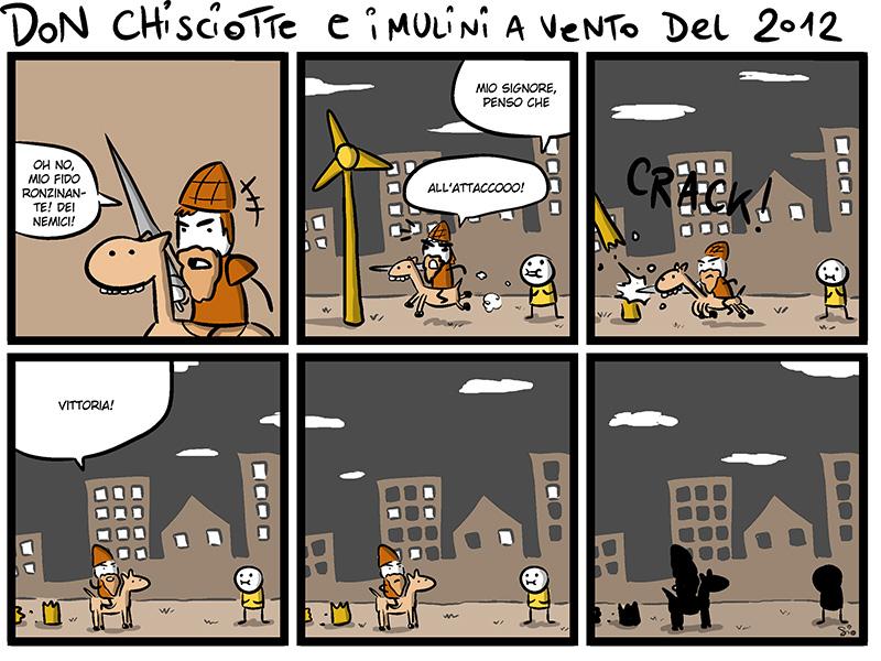 Don Chisciotte e i mulini a vento del 2012  http://bit.ly/Mv2Au2