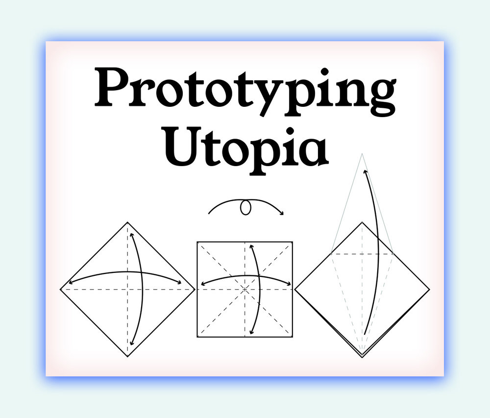 Utopia Challenge + Prototyping Utopia Workshops.jpg