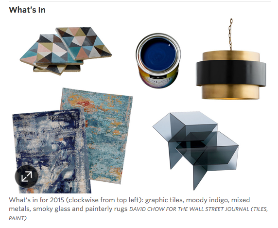 Click link for full article by the Wall Street Journal: http://www.wsj.com/articles/top-5-interior-design-trends-for-2015-1420215937