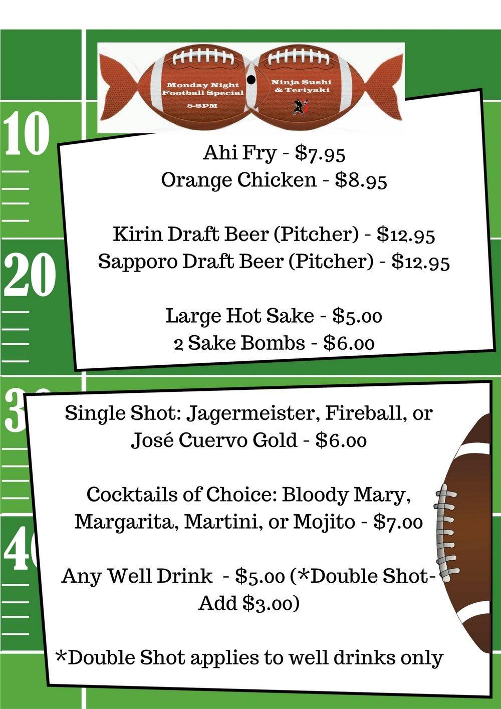 Ahi Fry - $7.95Orange Chicken - $8.95Kirin Draft Beer (Pitcher) - $12.95Sapporo Draft Beer (Pitcher) - $12.95Large Hot Sake - $5.002 Sake Bombs - $6.00Any Well Drink - $5.00 (Double Shot - Add $3.00)- (3).jpg