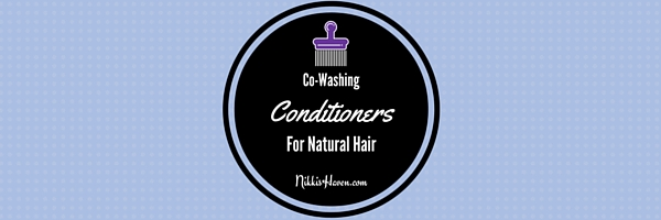 Co-Washing Conditioners For Natural Hair