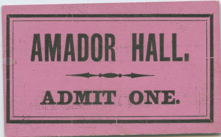 Amador Ticket to Entertainment Hall, circa 1885-1895