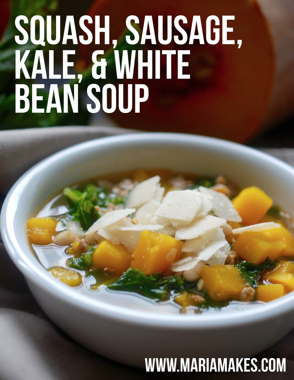 Squash, Sausage, Kale & White Bean Soup – Maria Makes