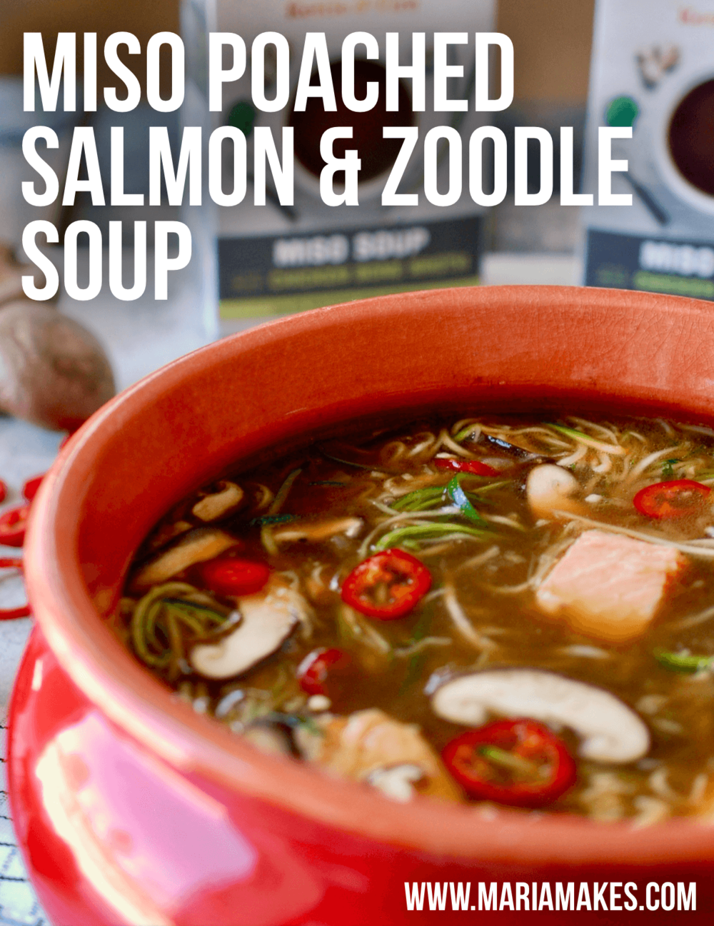 Miso Poached Salmon & Zoodle Soup – Maria Makes: Flavor packed, warm-you-to-the-bone soup recipe that is the perfect combination of umami and heat. Using Kettle & Fire Miso Soup as the base, this recipe comes together in 20 min or less!