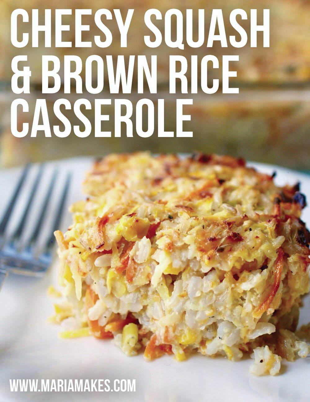 Cheesy Squash & Brown Rice Casserole – Maria Makes: A veggie-PACKED, satisfying and delicious brown rice casserole! Makes a TON so be prepared for leftovers (or cut the recipe in half!). Perfect way to use up yellow squash or zucchini!