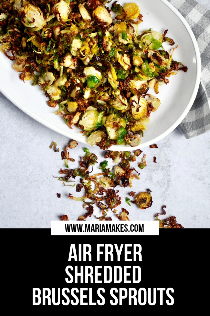 Air Fryer Shredded Brussels Sprouts – Maria Makes: Crispy air fried brussels sprouts. The simplest, crispiest, veggie side dish you didn't even know you were missing. You won't be able to stop eating these! #airfryer #easysides #eatmoreveggies
