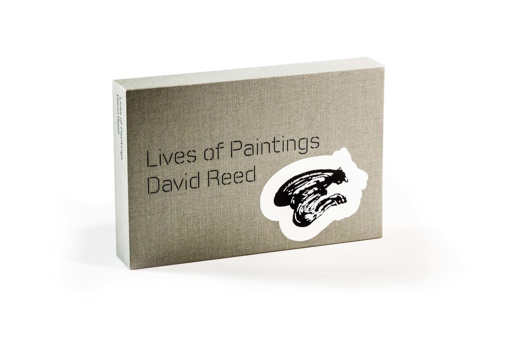 David Reed: Lives of Paintings, exhibition catalog, artist edition of 100  silkscreened by David, Cooley Gallery