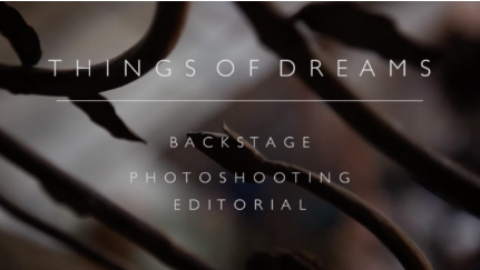Things of Dreams  Backstage Editorial: Act I