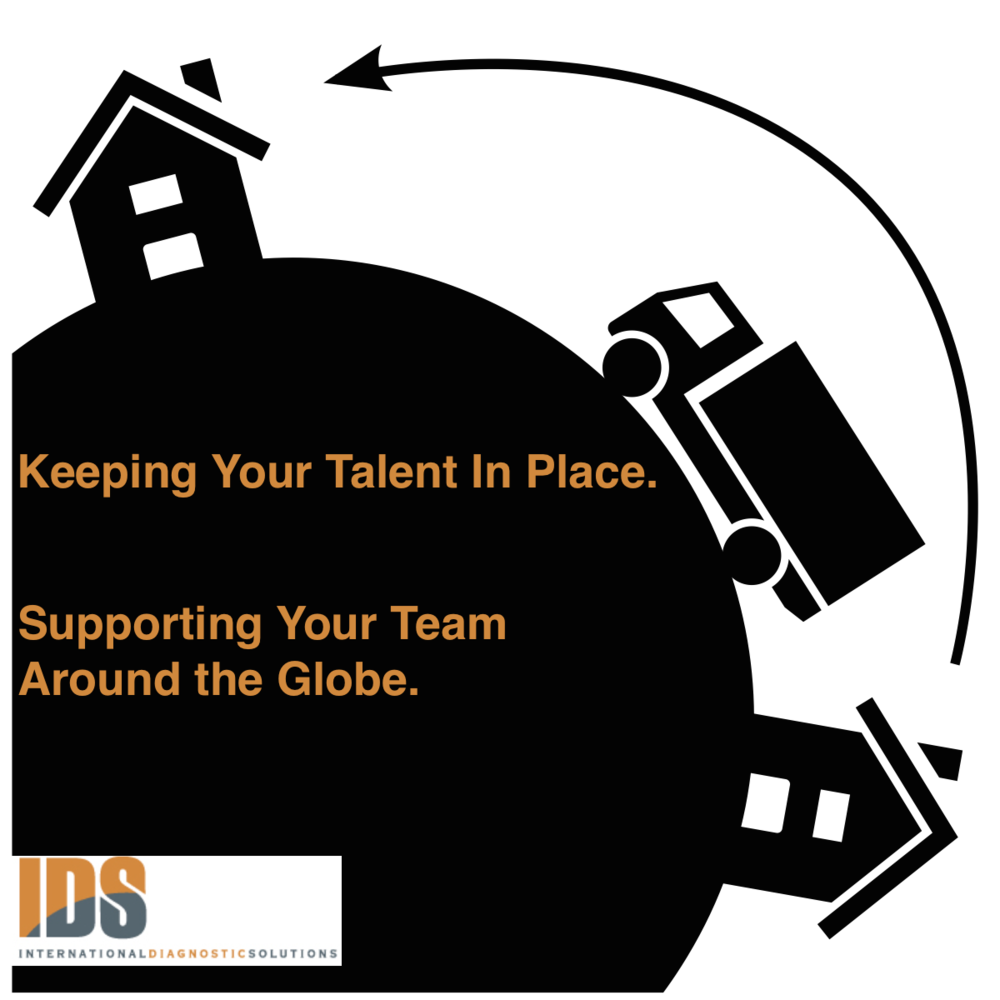 KEEPING YOUR TALENT IN PLACE.  SUPPORTING YOUR TEAM AROUND THE GLOBE.