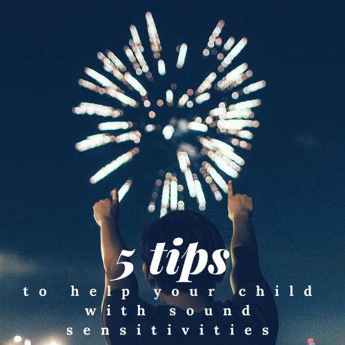 5 Tips to Help Your Child with Sound Sensitivities