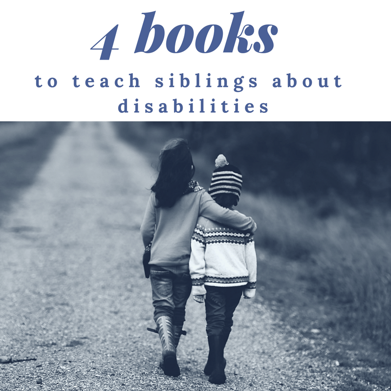 4 Books to Teach Siblings about Disabilities