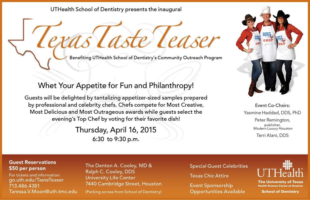 The Texas Taste Teaser - get ready to be STUFFED with different types of cuisines at the first annual Texas Taste Teaser hosted by the University of Texas School of Dentistry April 16, 2015.    Rita will be a celebrity judge tasting over 20 dishes cooked up by professionals and celebrity chefs from the Houston area.