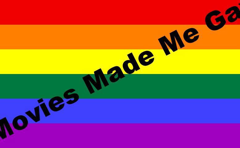 Movies Made Me Gay