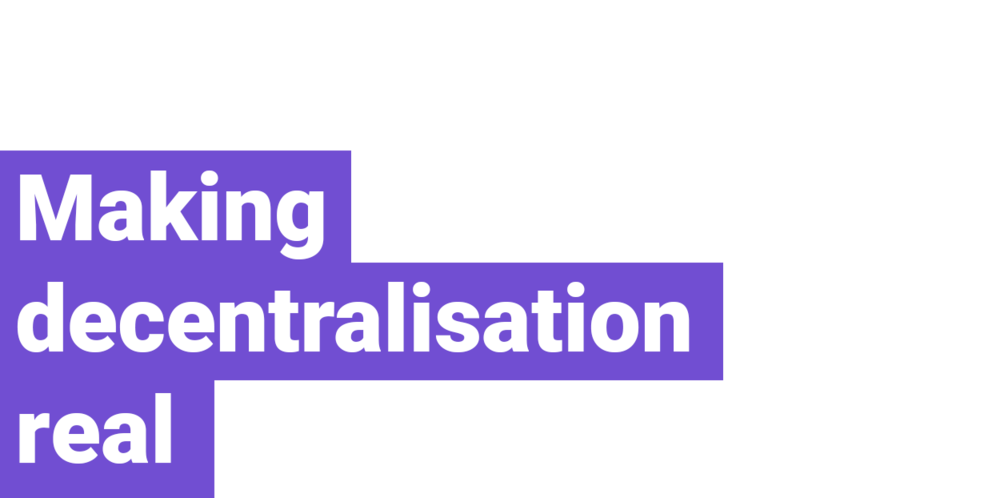 Making-decentralisation-real.png