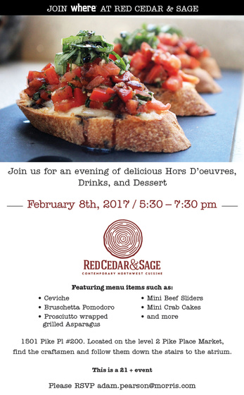 The first WHERE Wednesday of 2017!!!!!   Please join us for an evening of delicious hors d'oeuvres, drinks & dessert!   This is a 21+ event!   You may bring a guest!   Please RSVP to BOTH this invitation and to Adam Pearson at adam.pearson@morris.com.   Located on the 2nd level of the Pike Place Market. You can reach it by going down the stairs near Rachel the Pig, taking the elevator to the 2nd Floor or coming up from Western Ave. Look for the atrium!   Hope to see you there!