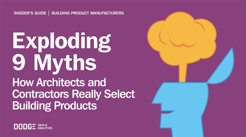 Exploding 9 Myths: How Architects and Contractors Really Select Building Products