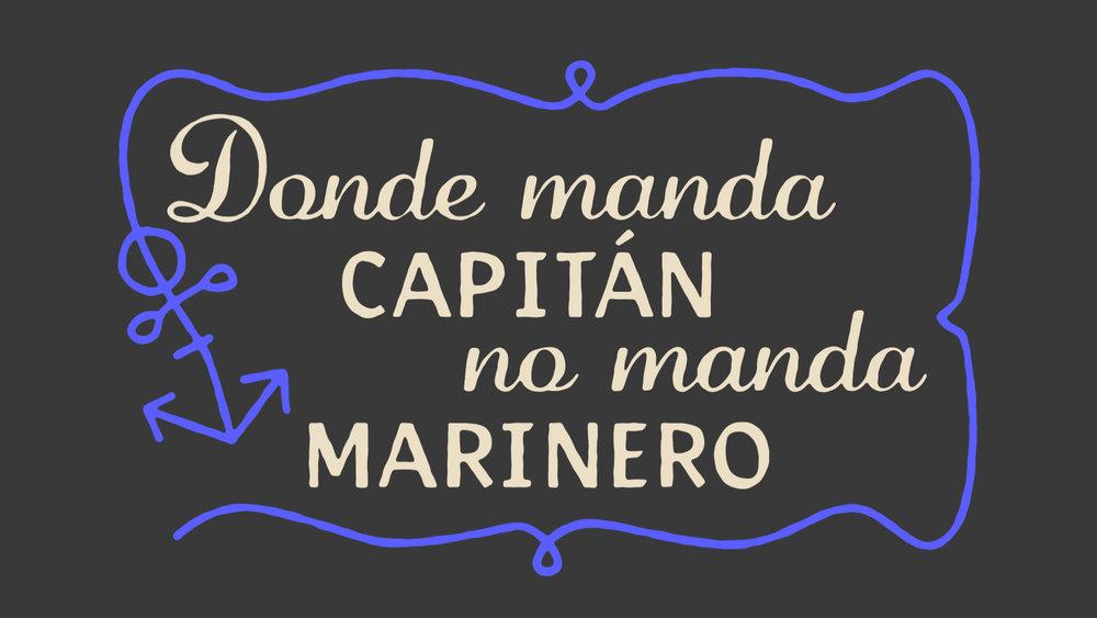 Donde Manda Capitan, No Manda Marinero / Dichos Titles