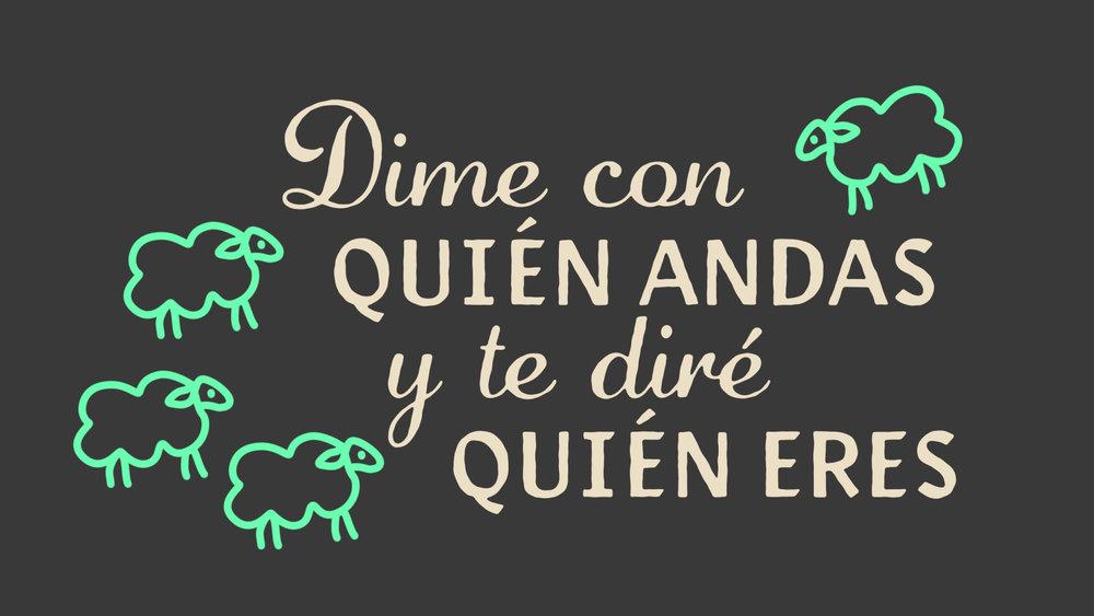 Dime Con Quien Andas Y Te Dire Quien Eres / Dichos Titles