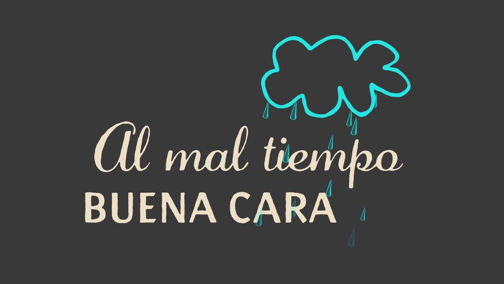 Al Mal Tiempo Buena Cara / Dichos Titles