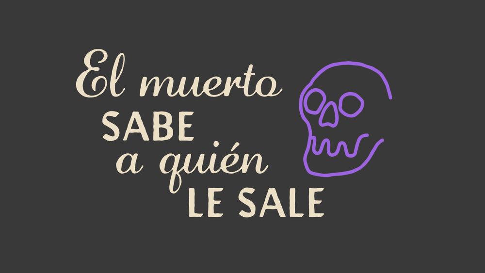 El Muerto Sabe A Quien Le Sale / Dichos Titles