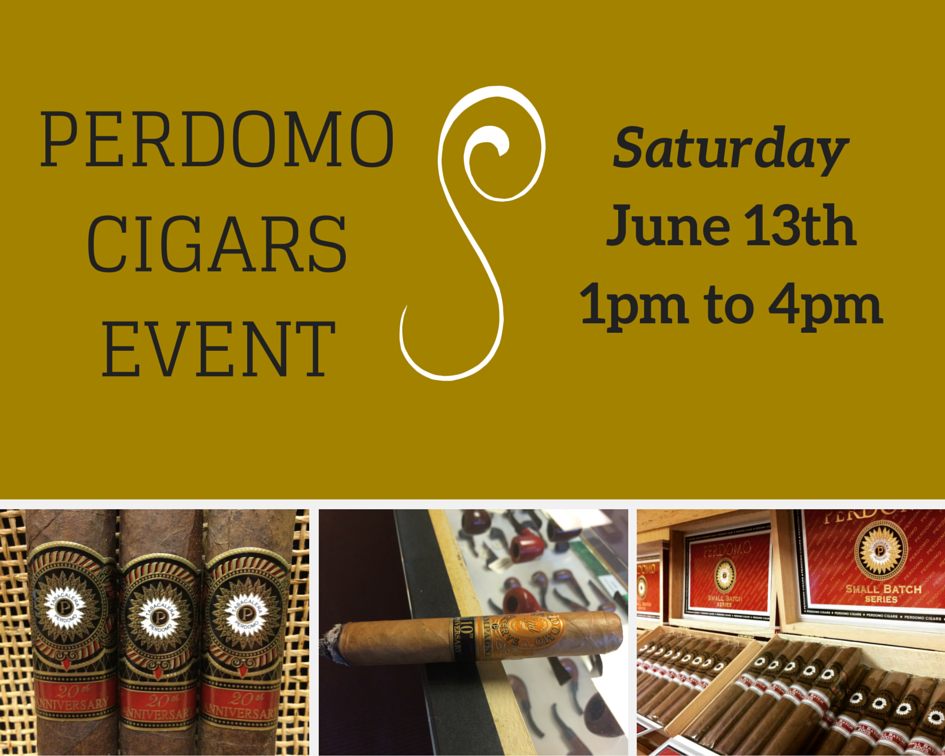 Join us for our special Perdomo cigars event, Saturday june 13th from 1pm to 4pm