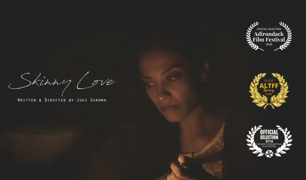SKINNY LOVE  / Dir: Juhi Sharma   Starring Ami Sheth / In festivals