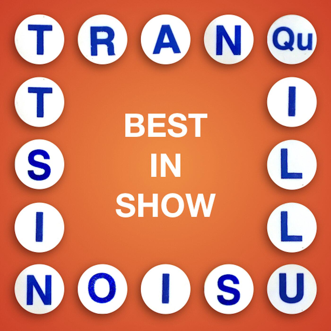 Tranquillusionist: Best In Show