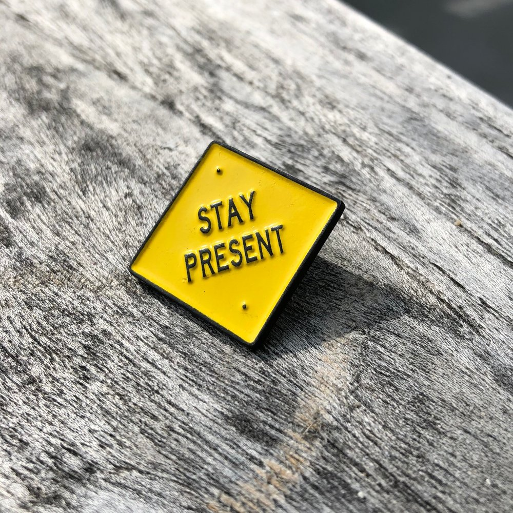 Enamel pins. merch.  stay present. love yourself. 1_LOW RES.jpg