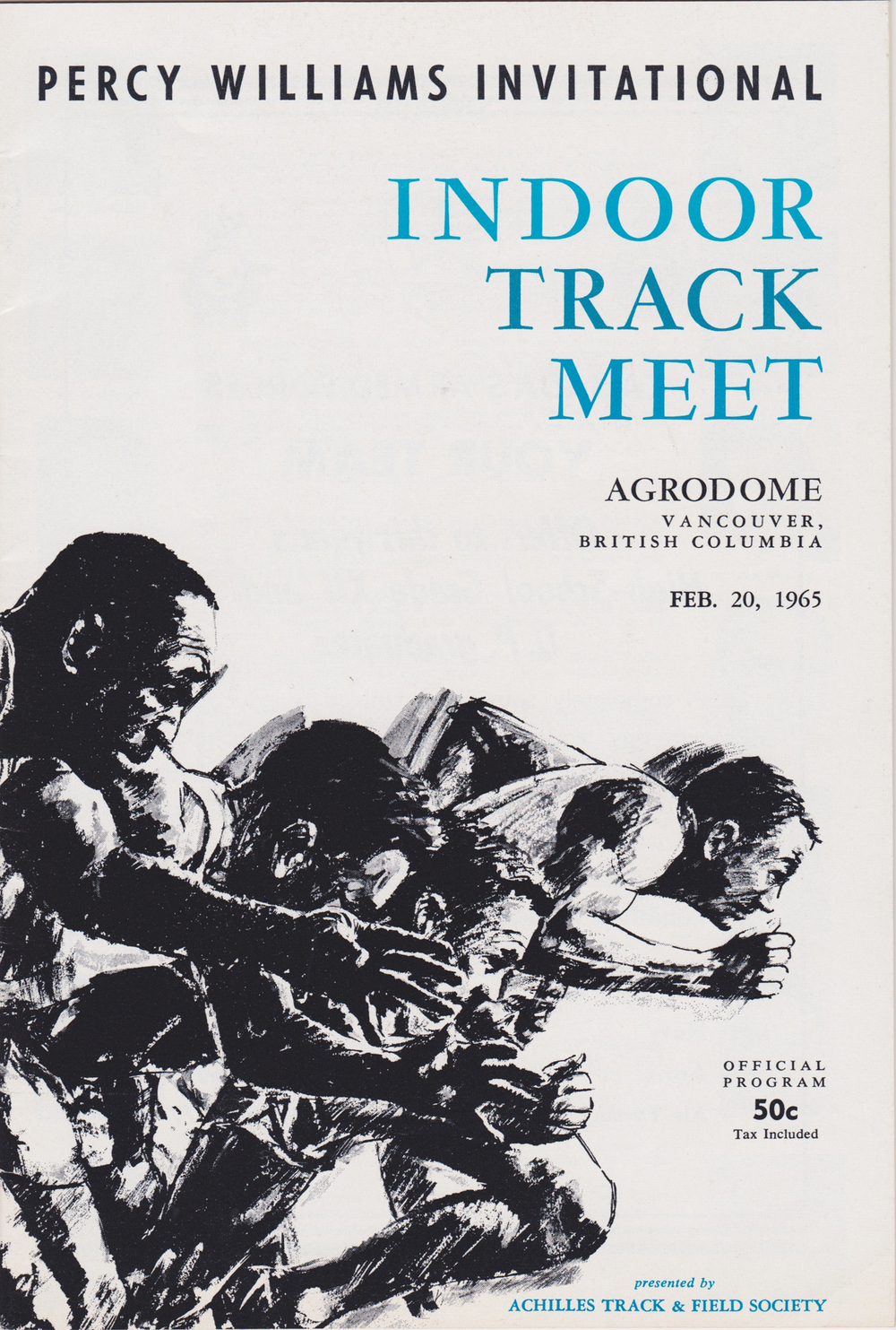 The Achilles Track and Field Society organized the first ever-indoor meet in Vancouver in 1965.  It was  known as the Percy Williams Invitational Indoor Track Meet at the Agrodome on the Pacific National Exhibition grounds.  51 years later Percy Williams memory will be rekindled once again at the Richmond Olympic Oval.
