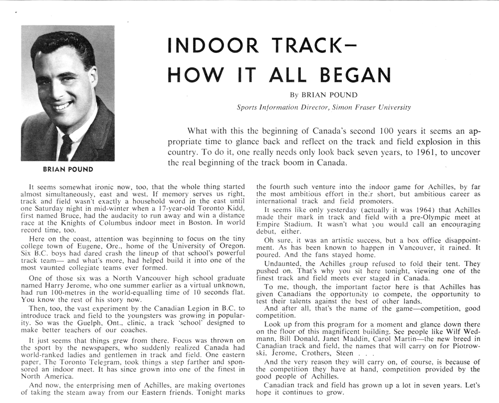 Brian Pound wrote this article about the early days of indoor track in Vancouver during the mid 1960's.  Brian is a current member of the Achilles Track and Field Society after his successful career as a journalist with the Province newspaper.
