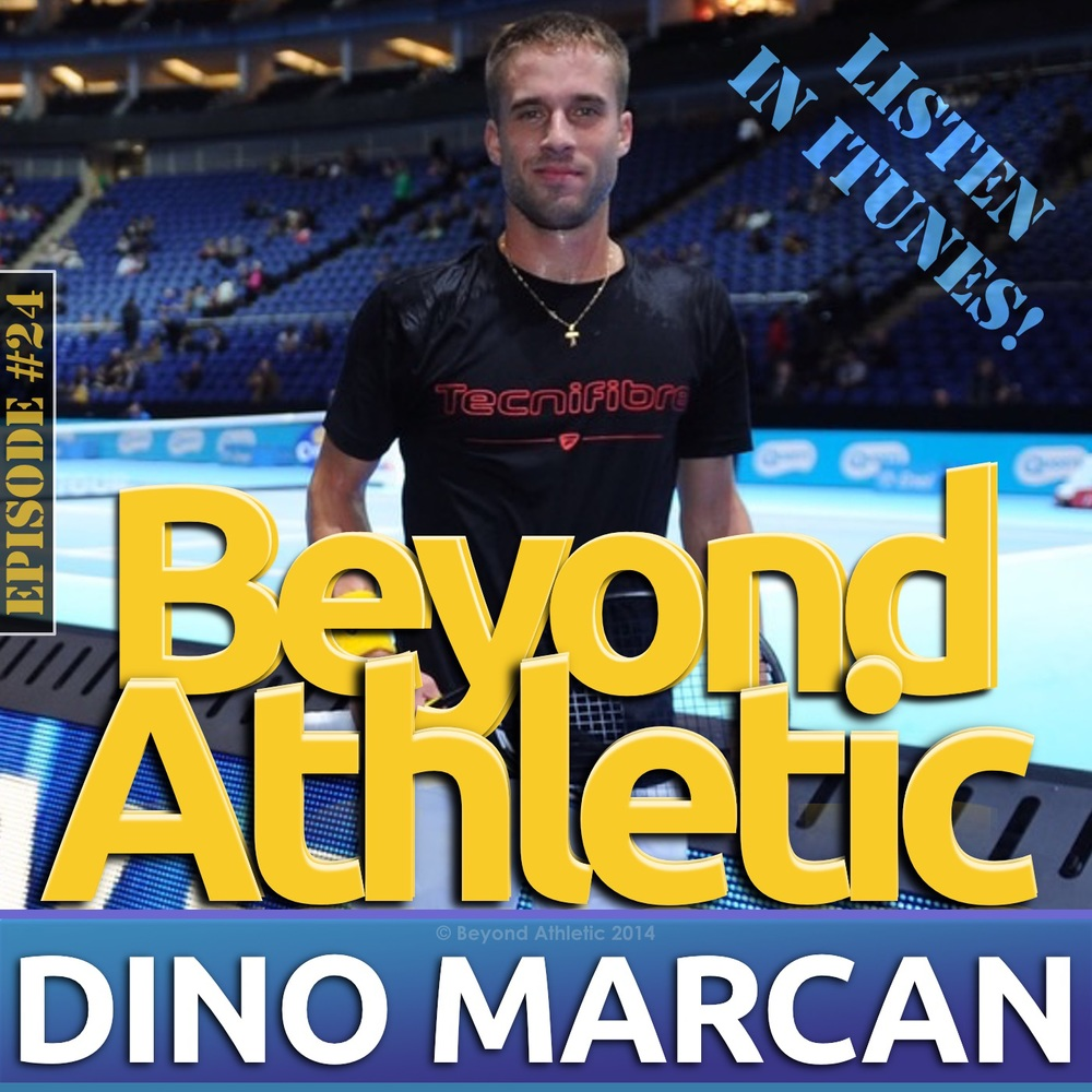 Beyond Athletic Podcast | Dino MARCAN