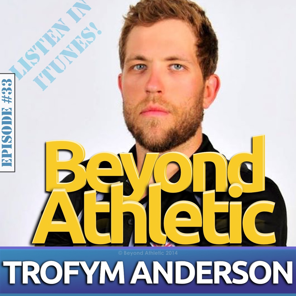 Trofym ANDERSON - Team Canada World Champion Rower | Beyond Athletic Podcast
