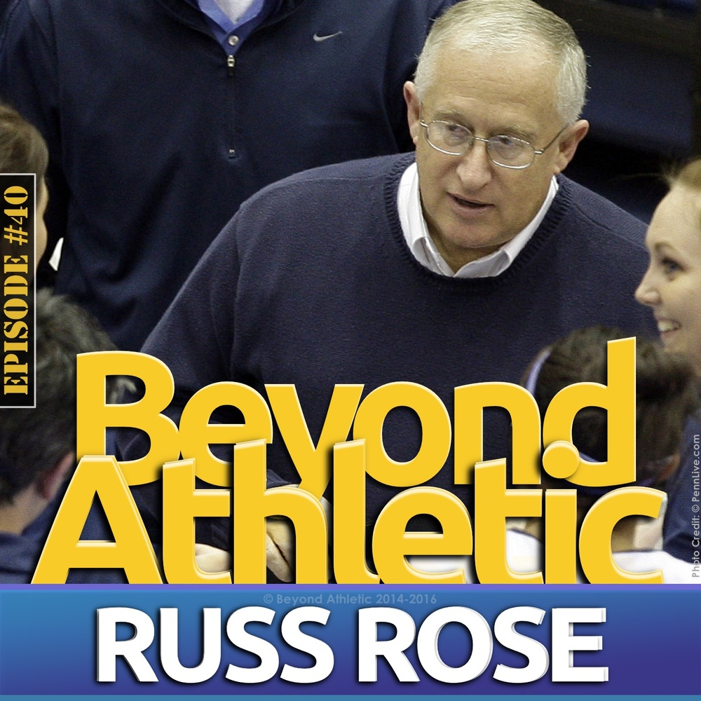 Russ Rose Beyond Athletic Podcast