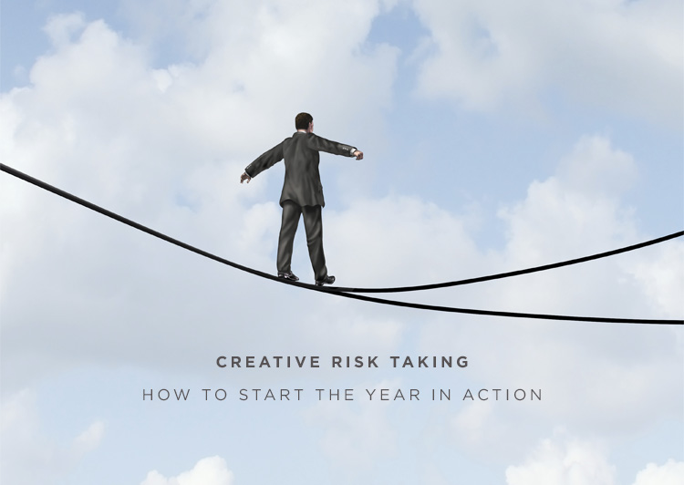 Creative Risk Taking — How to Start the Year in Action