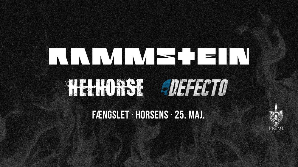HELHORSE and DEFECTO are support Rammstein next week in Horsens