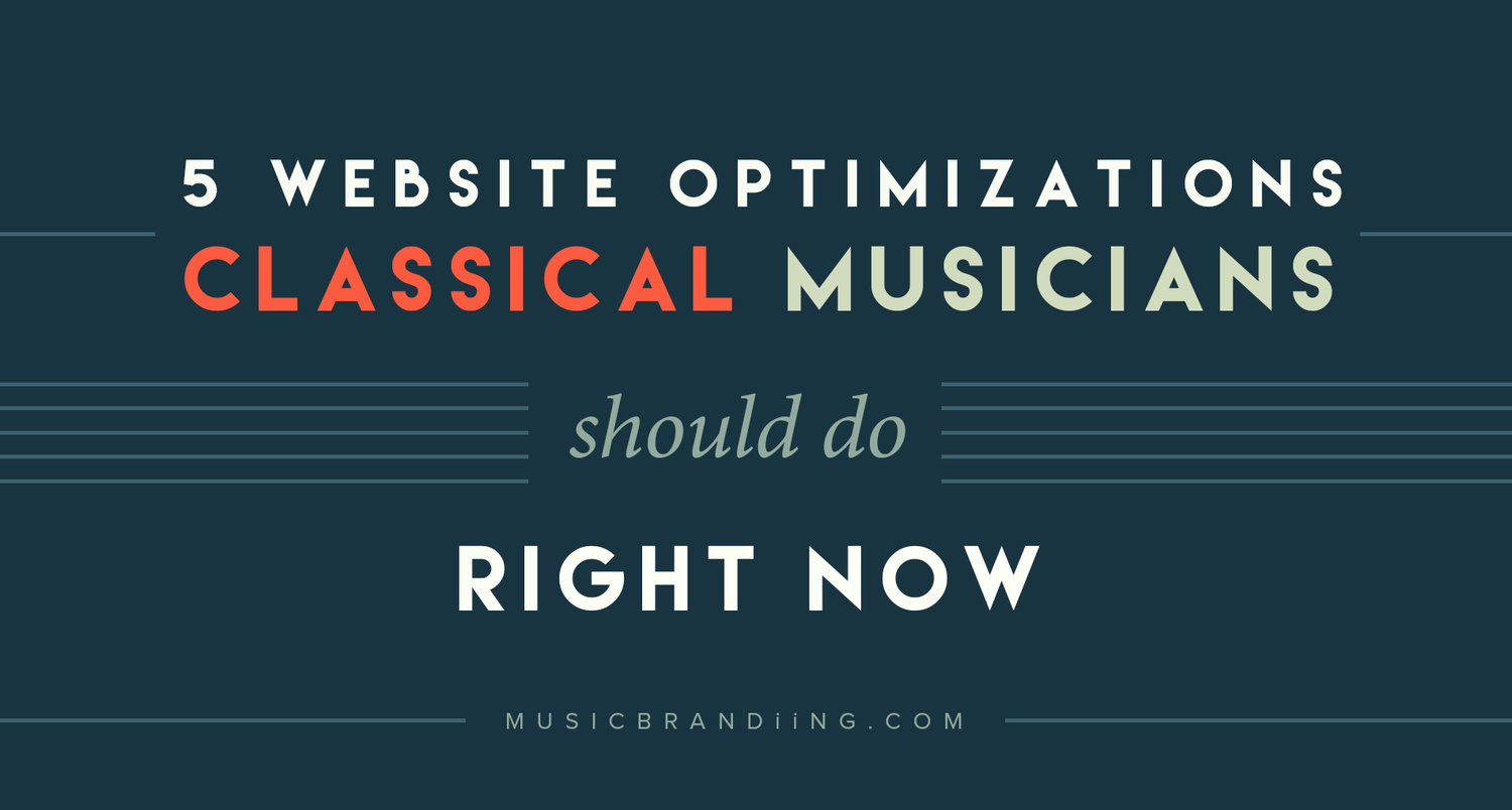 5 Website Optimizations Classical Musicians Should Do Right Now