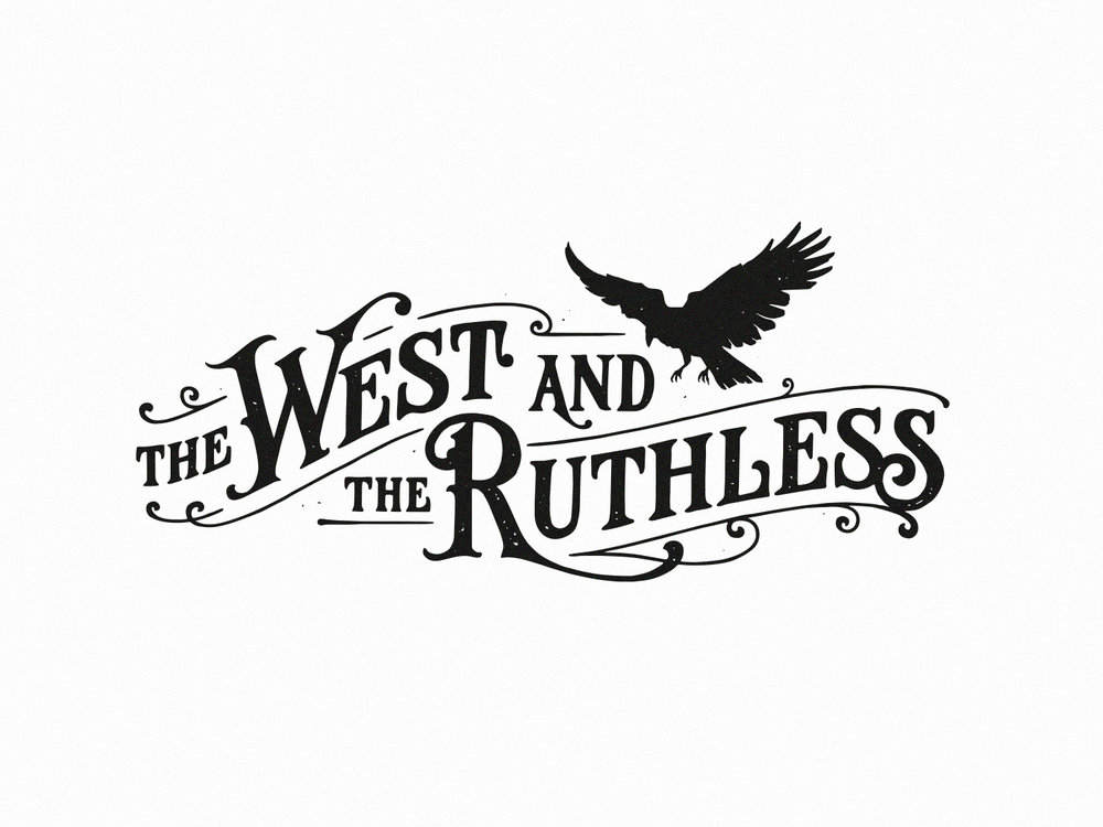 the west and the ruthless – Naissance
