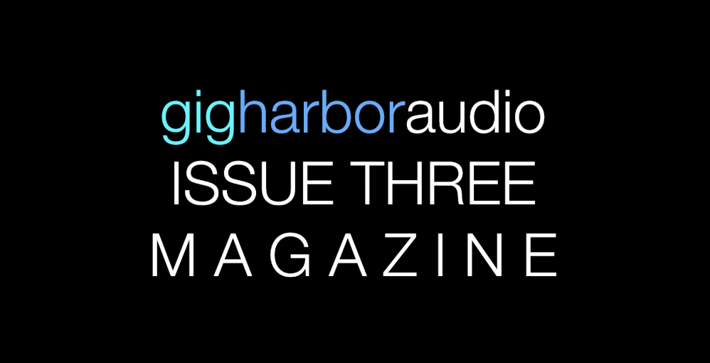 ISSUE THREE - Pacific Northwest Audio Society, Harbor Gig Podcast, Wo'Pop (one of the coolest radio shows around).