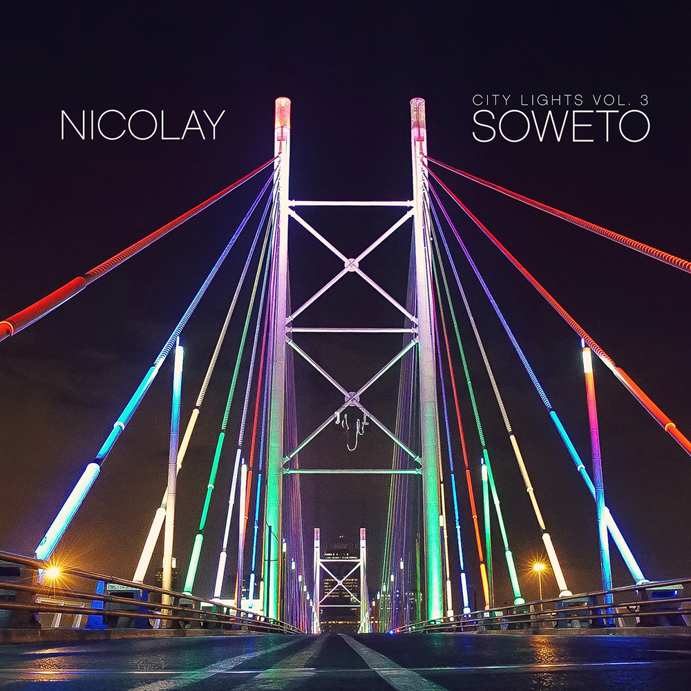 5. Nicolay - City Lights Vol. 3: Soweto