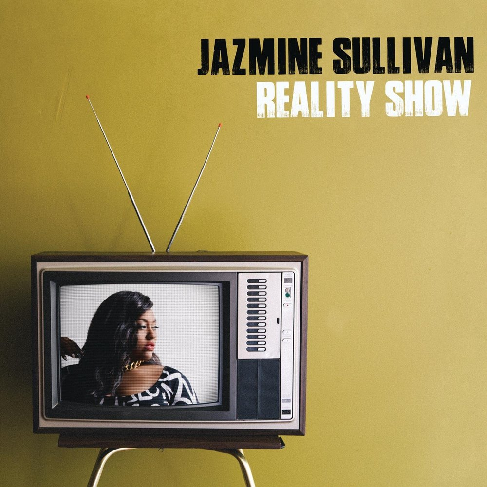 15. Jazmine Sullivan - Reality Show