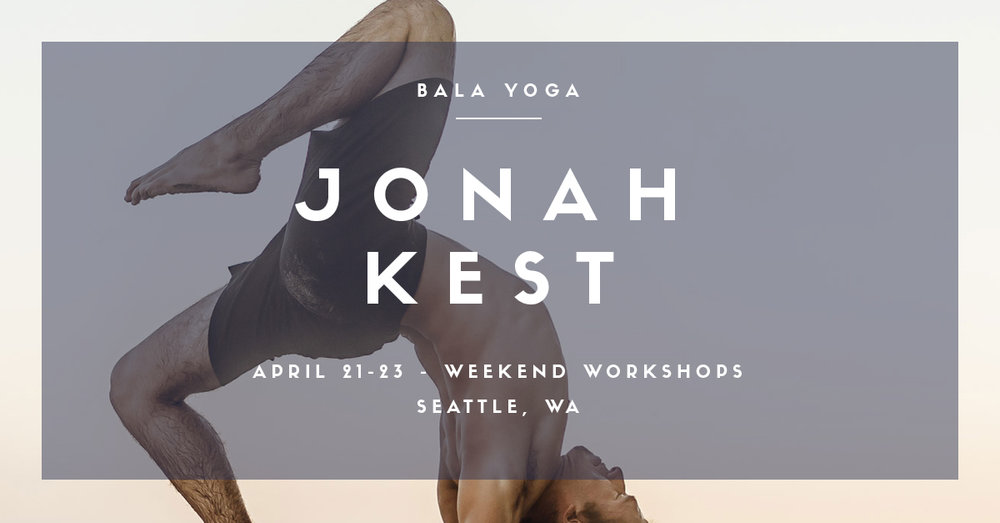 Friday Night 6 PM Seattle – Hip Hop Vinyasa  (75 mins)  Join Jonah Kest for a breathtaking practice…The balance of ancient asana, dynamic flow, and modern day hip hop beats are sure to ignite your spirit! This 75 minute experience will leave you feeling energized and free! Come feel the raw connection of body and mind through vinyasa yoga! Saturday 10:30 AM Seattle – Beautiful Mind, Beautiful Body  (90 – mins) Happiness and vitality appear in life only when our juices are abundant and free flowing. We are all in danger of becoming stuck, rigid, and dried up, both physically and emotionally, due to the choices we make. Rasayana is the path of rejuvenation. Vinyasa is the path of fluidity. Come experience a juicy beautiful practice of growth and transformation where you will uncover your inner beauty and enhance the sweetness and flow of your life… Sunday 9:30 AM Kirkland  – Vinyasa Immersion (90 mins)  In this 90 min class you will break through old habits and barriers that hinder you from connection and unconditional love! Each energetic sequence will explore hip and heart openers as well as inversions and twists! Jonah's incredible music and supportive stories and themes will wring you out – leaving you with a stronger body and calmer, less reactive mind. Join Jonah Kest for an entirely uplifting and wholesome vinyasa experience!! To sign up click here!