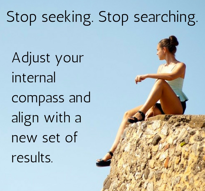 Stop seeking. Stop searching..jpg