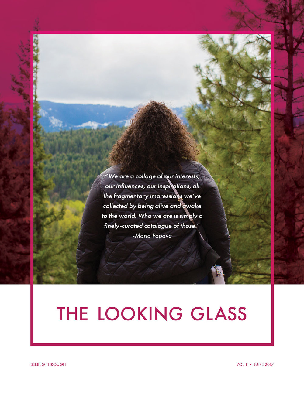 Life isn't simple, neither are humans. - The Looking Glass will be the cumulative piece that ends the first module and tie all the previous pieces of the module together.