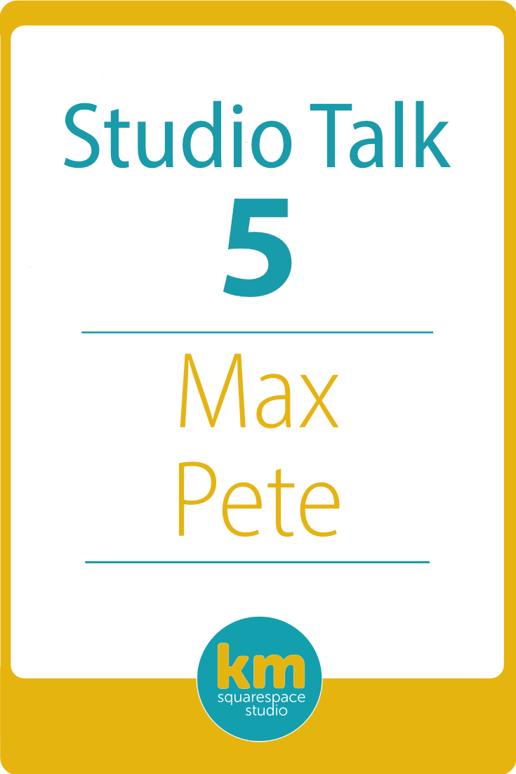 Studio Talk 5・Max Pete・From One Hand Wonder Man to Squarespace Web Designer