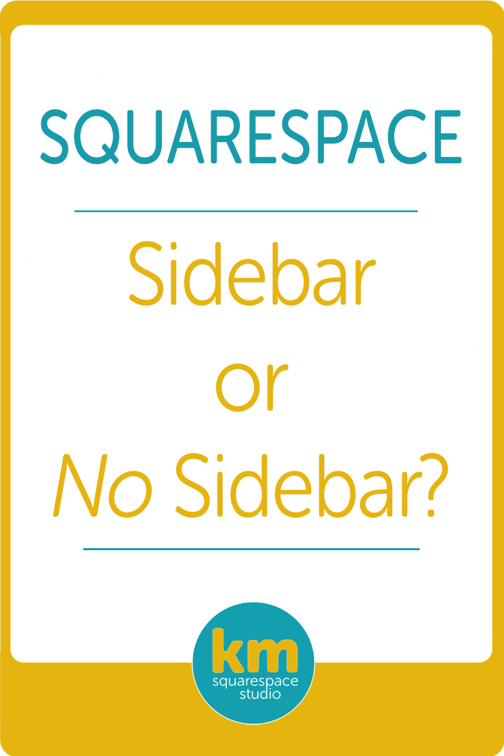 Sidebar or No Sidebar? Five reasons why I still love my sidebar! | Kerstin Martin Squarespace Studio