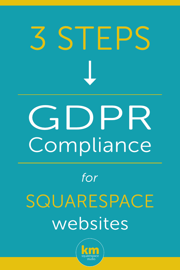 3 Steps to GDPR Compliance for Small Businesses and Squarespace Websites・Kerstin Martin Squarespace Studio