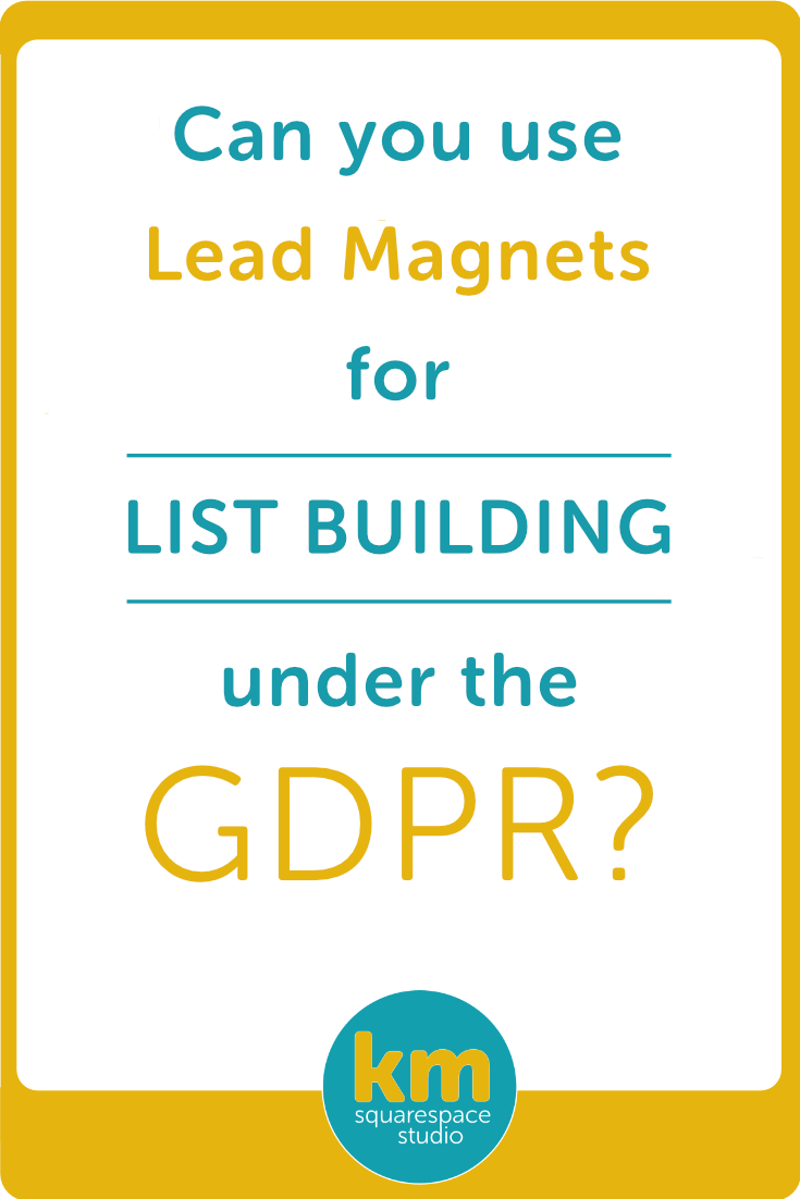 Can you use Lead Magnets for List Building under GDPR?・Kerstin Martin Squarespace Studio